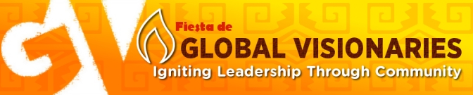 Fiesta de Global Visionaries: Igniting Leadership through Community
